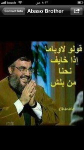 Twitter-Joke in Beirut: Sheikh Nasrallah says: Tell Obama, in case he is scared, we can start first!
